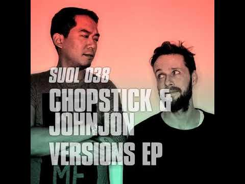 Chopstick y Johnjon - Listen Original Mix