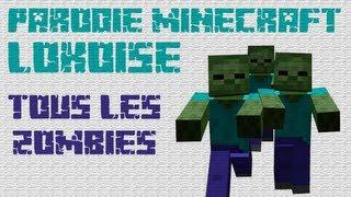 Parodie Minecraft - Lokoise - Tous les zombies