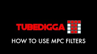 HOW TO USE MPC FILTERS