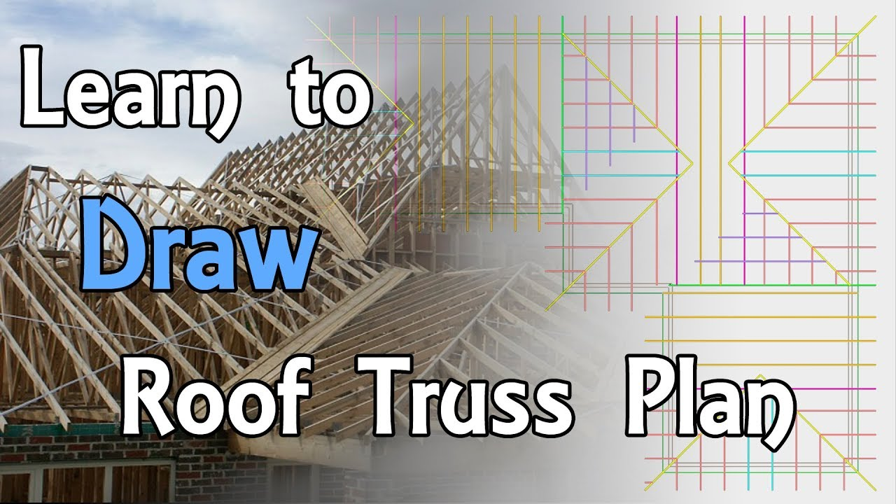 Basic Amp Easy How To Draw Roof Truss Plan Youtube