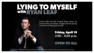 Lying to myself with Ryan Leaf