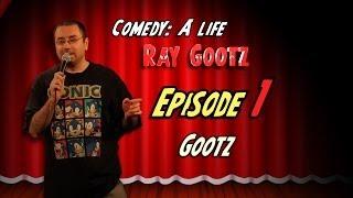 "Comedy: A Life - Ray Gootz  (ep 1 ""Gootz"")"
