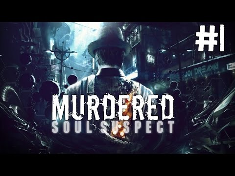 Murdered: Soul Suspect | Part 1 | END AT THE BEGINNING