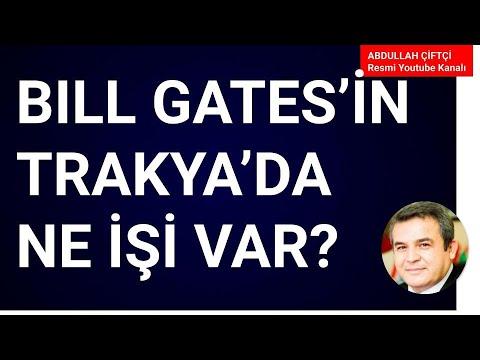 Download BILL GATES'IN TRAKYA'DA NE İŞİ VAR? Abdullah Çiftçi