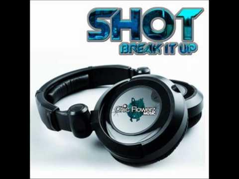 Shot - Break it up (radio edit)