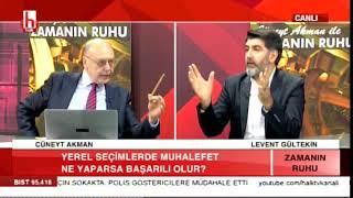 Muhalefet Ne Yapmalı? / Cüneyt Akman ile Zamanın Ruhu- Konuk: Levent Gültekin / 3. Bölüm- 02.12.2018