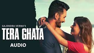 TERA GHATA | FULL AUDIO (320kbps) | SONG | Gaana Exclusives | Gajendra Verma