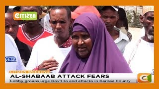 Lobby groups urge Government to end attacks in Garissa County