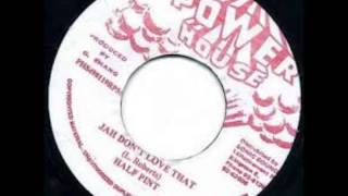 Half Pint - Jah Don't Love That Extended