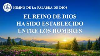 Canción cristiana | El reino de Dios ha sido establecido entre los hombres