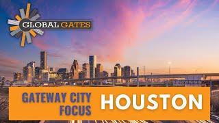 Houston: Gateway City Focus