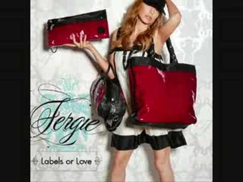 Fergie - Labels Or Love [W/Lyrics]