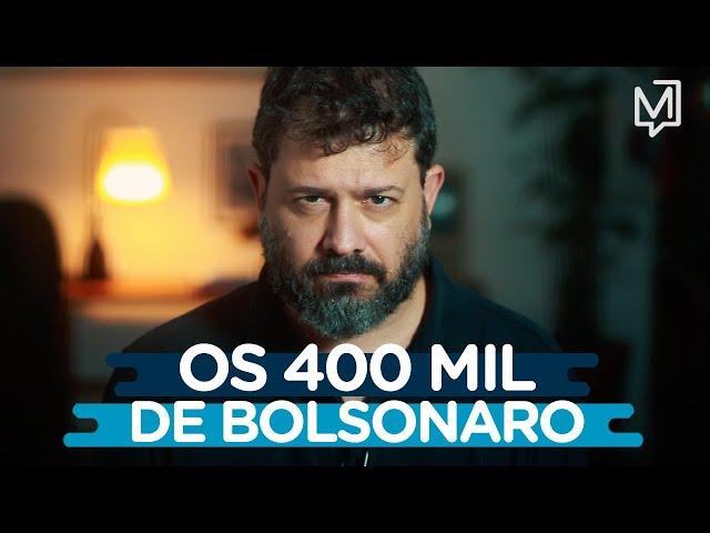 Os 400 mil de Bolsonaro I Ponto de Partida