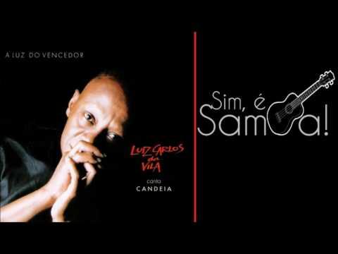 Luiz Carlos da Vila canta Candeia - Sim, é Samba!