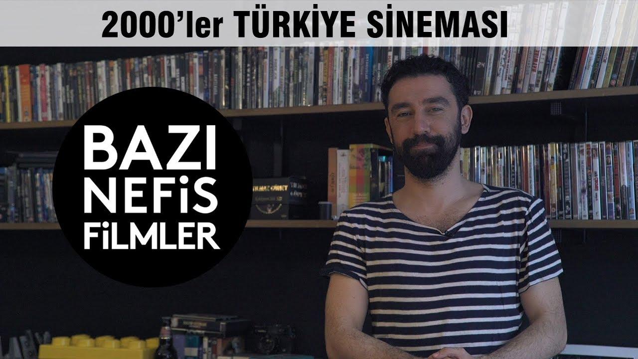 Türkiye Sinemasında 2000'lerin En İyi 15 Filmi I BAZI NEFİS FİLMLER