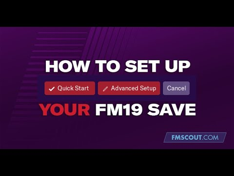 How to set up your FM19 save - The best way to set up your Football Manager  2019 save
