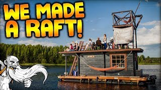 We made a RAFT! - Let