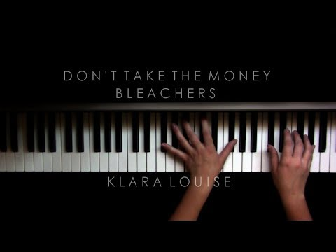 DON'T TAKE THE MONEY | Bleachers Piano Cover