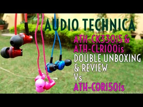 Audio Technica ATH CK330is & ATH CLR100iS Mic Double UnboXing & Review Vs ATH COR150iS