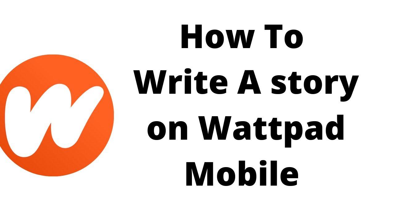 How To Write A Story On Wattpad Mobile - YouTube