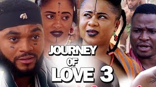 THE JOURNEY OF LOVE SEASON 3 - New Movie 2019 Latest Nigerian Nollywood Movie Full HD