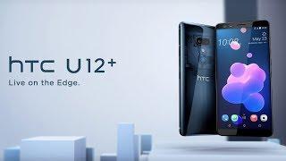HTC U12+: Smartphone TỐT NHẤT của HTC???