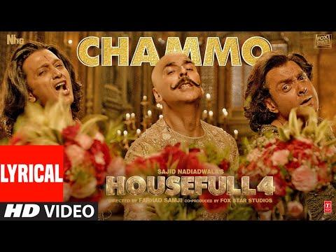 lyrical:-chammo-|-housefull-4-|-akshay-kumar,riteish-d,bobby-d,kriti-s,pooja-h,-kriti-k-|-sohail-sen