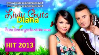 Repeat youtube video Liviu Guta si Diana - Fara tine e goala viata mea Manele de Dragoste
