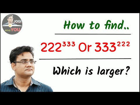 Q. Which is larger 222³³³ Or 333²²² ? | Number System
