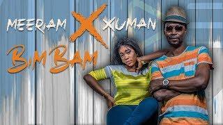 Meeriam x Xuman - Bim Bam (Clip Officiel)