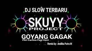 DJ REMIX SLOW TIK-TOK GOYANG GAGAK [ Fitri Carlina Feat Kani ] Remix by : Andyka Putra M