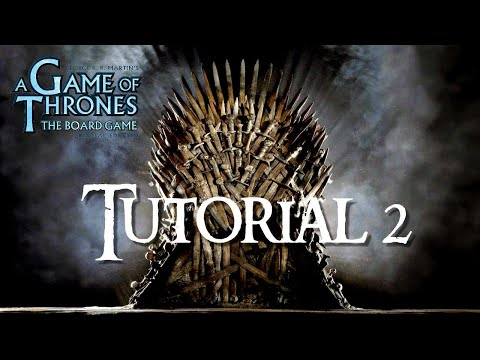 GAME OF THRONES The Board Game Digital Edition TUTORIAL 2 |