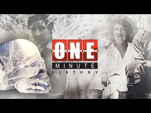 The Crystal Skull and Anna MItchell-Hedges - One Minute History