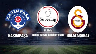 Kasımpaşa Galatasaray Maçı Canlı izle