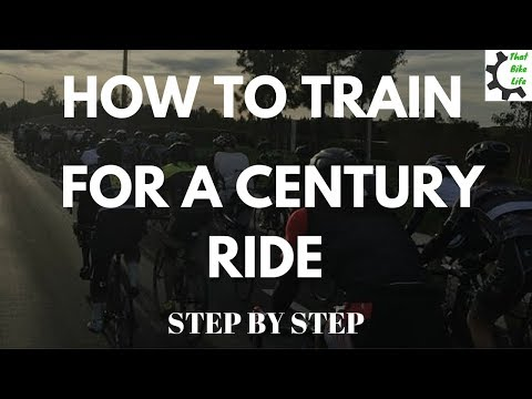 How to TRAIN FOR A CENTURY BIKE RIDE (STEP BY STEP)