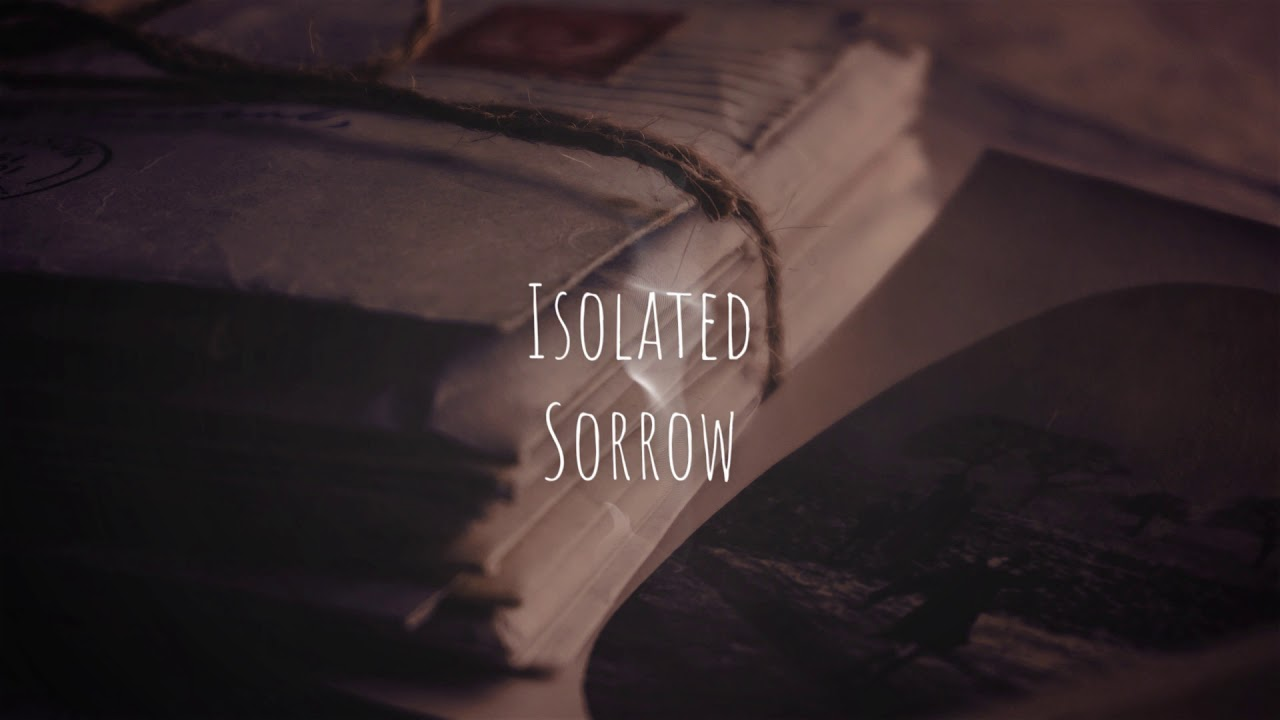 Isolated - Sorrow