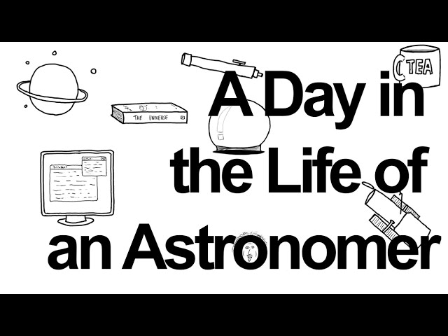 A Day In The Life Of An Astronomer