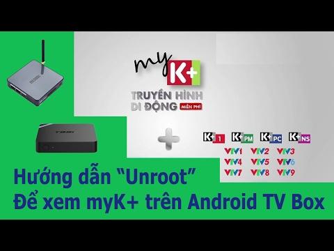 [VNTVBOX.COM] Hướng dẫn Unroot để xem myK+  trên Android TV Box