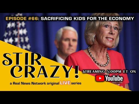 Stir Crazy! Episode #66: Sacrificing Kids For The Economy