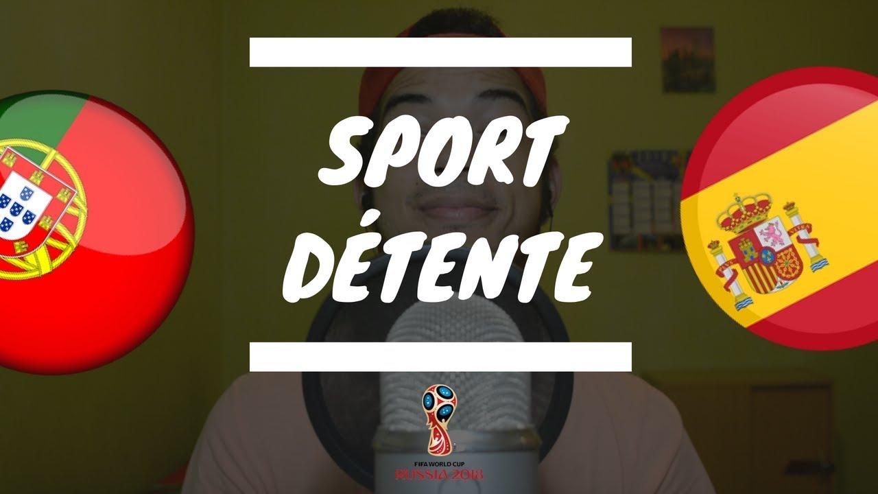 Sport détente #9 : Portugal - Espagne ( Groupe B - Coupe du monde 2018 )