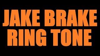 Jake Brake Ring Tone!