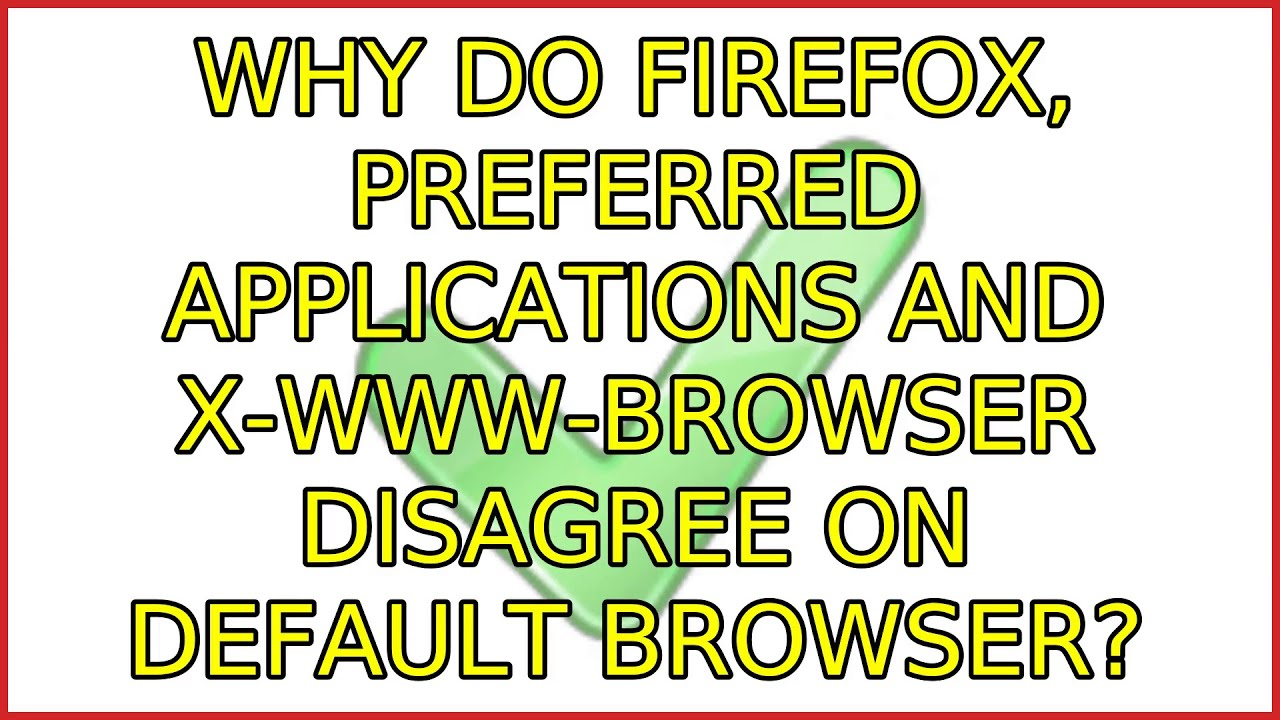 Ubuntu: Why do Firefox, Preferred Applications and x-www-browser disagree  on default browser?