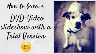 Create Slideshows and burn to DVD-Video Disc with Nero Platinum Trial Version - complete Tutorial