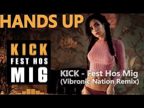 KICK - Fest Hos Mig (Vibronic Nation 2k18 Remix)