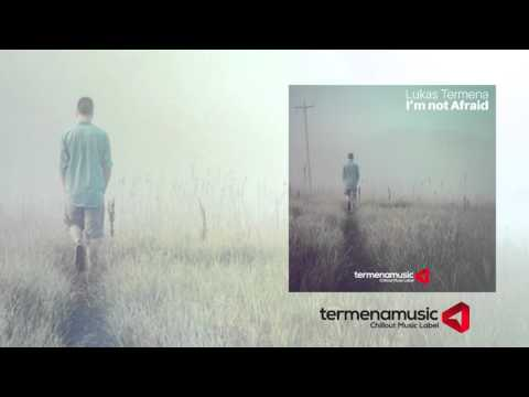 Lukas Termena - I'm not Afraid (Original mix)