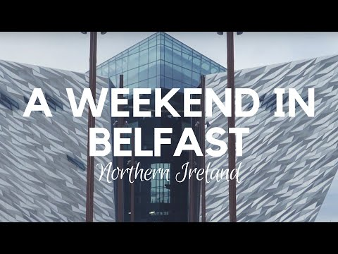 What To Do In Belfast | A Weekend In Belfast | Northern Ireland | Belfast Things To Do | Travel