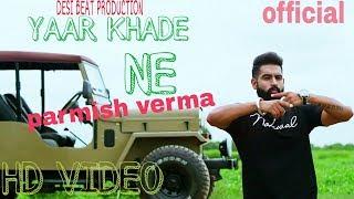 Yaar khade ne (full song)_parmish verma_dilpreet dhillon_official