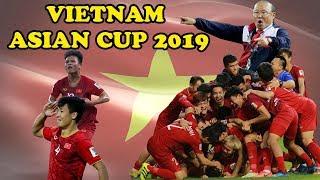 Hành trình của ĐT Việt Nam tại Asian Cup 2019 - Vietnam Road to glory