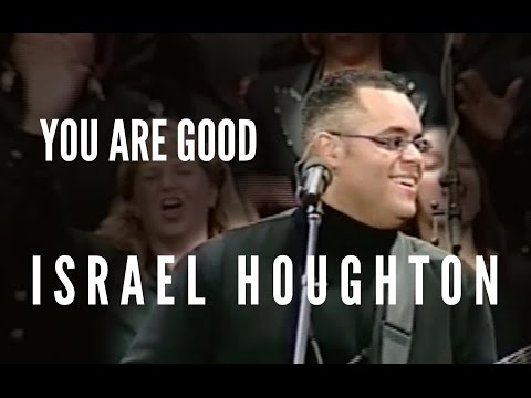 """You Are Good"" - Israel Houghton (LIVE RECORDING)"