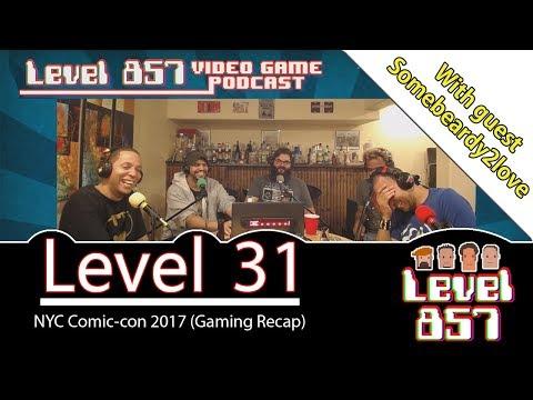 Level 857 - Video Game Podcast: Level 31 - NYC Comic Con 2017 Recap
